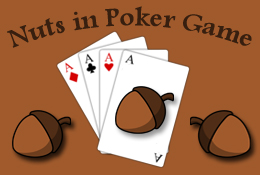 Nuts in Poker games