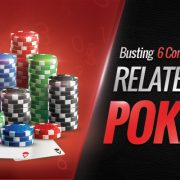 Busting 6 Common Myths Related to Poker